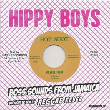 Al Brown - No Soul Today / Willie Lindo - Soul Full Soul (Hot Shot / Reggae Fever) EU 7""